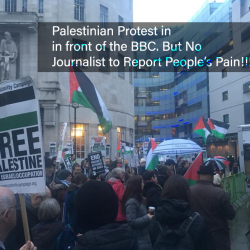 Palestinian Protest in Front of the BBC MEDIA MONOPOLIES! But there were no JOURNALISTS to report the truth and people's struggle for Freedom and justice from the Corrupted UK MEDIA